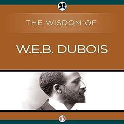 Wisdom of W.E.B. DuBois
