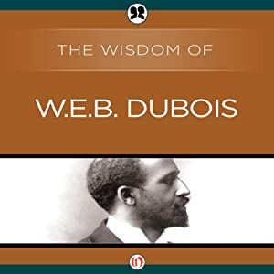 Wisdom of W.E.B. DuBois Audiobook