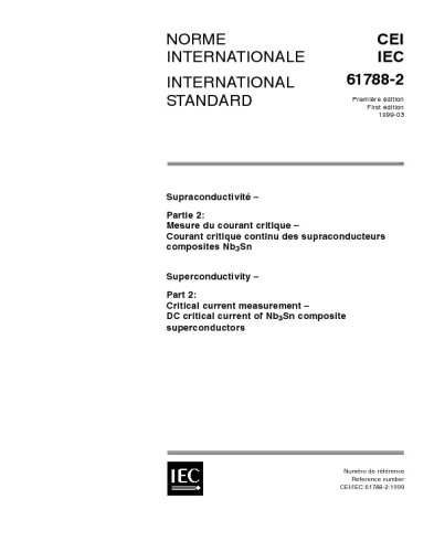 IEC 61788-2 Ed. 1.0 b:1999, Superconductivity - Part 2: Critical current measurement - DC critical current of Nb3Sn composite superconductors