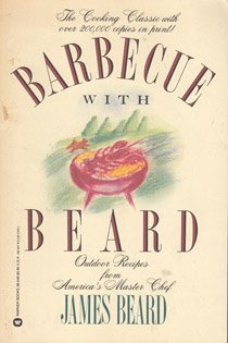 Barbecue With Beard (Outdoor Recipes From A Great Cook) by James Beard