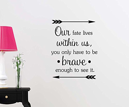 Our fate lives within us you only have to be brave enough to see it cute playroom sticker nursery vinyl saying lettering wall art inspirational sign wall quote decor by Simple Expressions Arts
