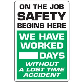 """Self-Adhesive Vinyl Dry Erase Safety Tracker Sign - On The Job Safety Begins Here - 18""""h x 12""""w, Green ON THE JOB SAFETY BEGINS HERE, WE HAVE WORKED (BLANK) DAYS WITHOUT A ..."""