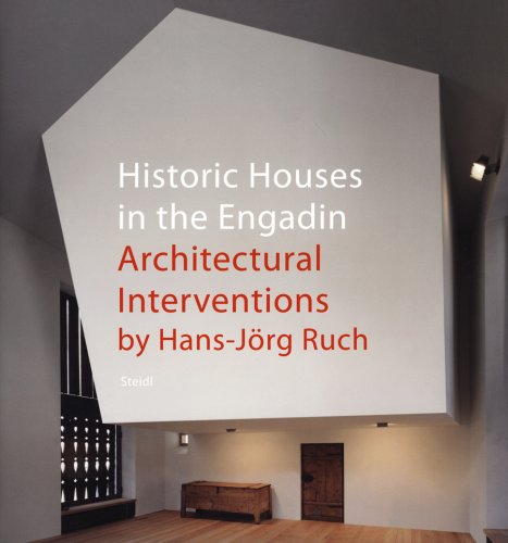 Ruch Design - Hans-Jörg Ruch: Historic Houses in the Engadin: Architectural Interventions