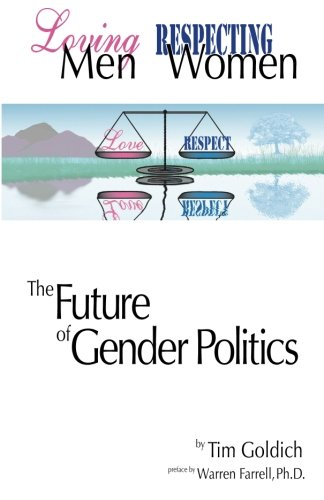 Read Online Loving Men, Respecting Women: The Future of Gender Politics ebook
