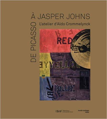 Téléchargez des livres gratuits au format texte De Picasso à Jasper Johns : L'atelier d'Aldo Crommelynck ePub by Céline Chicha-Castex,Marie-Cécile Miessner
