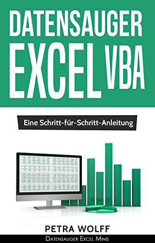 Amazon com: Datensauger Excel VBA: Eine Schritt-für-Schritt