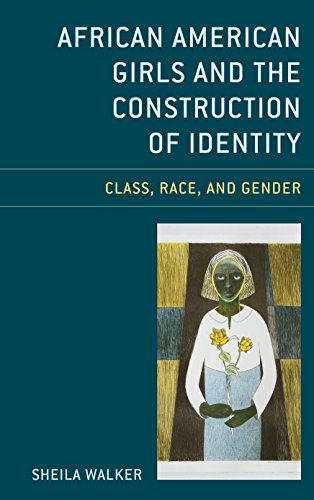 Search : African American Girls and the Construction of Identity: Class, Race, and Gender