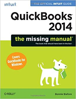 QuickBooks 2014: The Missing Manual: The Official Intuit Guide to QuickBooks 2014 (The Missing Manuals)