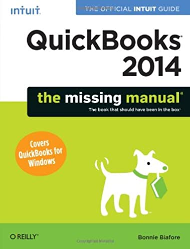 amazon com quickbooks 2014 the missing manual the official intuit rh amazon com QuickBooks the Missing Manual QuickBooks For Dummies