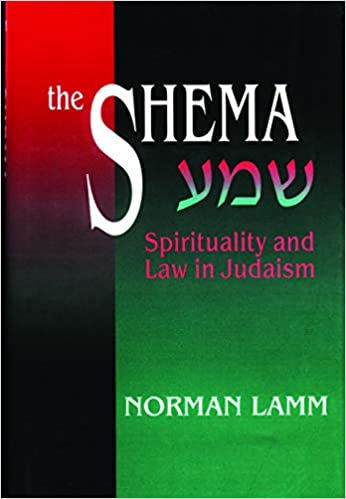The Shema Spirituality And Law In Judaism Dr Norman Lamm