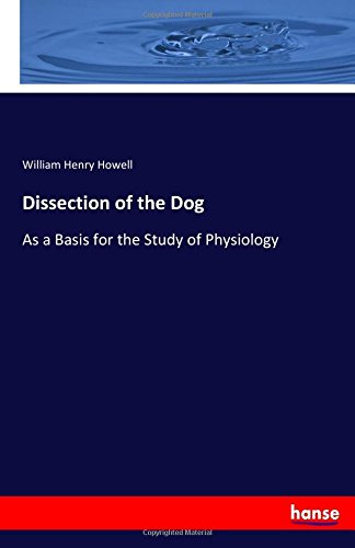 Download Dissection of the Dog: As a Basis for the Study of Physiology ebook
