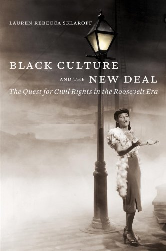 Read Online By Lauren Rebecca Sklaroff Black Culture and the New Deal: The Quest for Civil Rights in the Roosevelt Era (1st Frist Edition) [Paperback] PDF