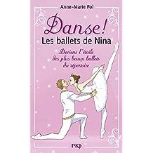Les ballets de Nina: Deviens l'étoile des plus ballets du répertoire