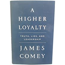 FBI Director James Comey Autographed Hand Signed A Higher Loyalty First Edition Hardcover Book with Proof Photo of Signing and COA