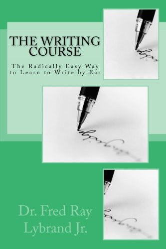 Download The Writing Course Book: The Radically Easy Way to Learn to Write by Ear PDF
