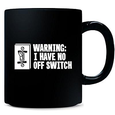 Funny Military Or Teacher Christmas Gift Idea No Off Switch - Mug