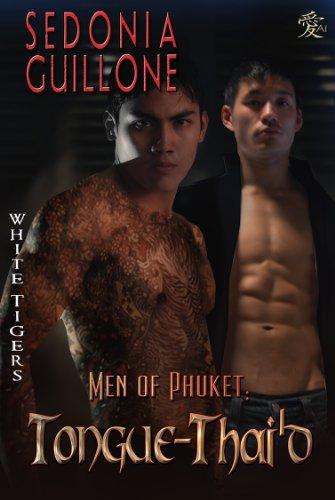 Men of Phuket: Tongue-Thai'd (White Tigers Book 4) ()