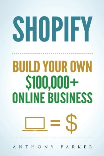 Shopify: How To Make Money Online & Build Your Own $100'000+ Shopify Online Business, Ecommerce, E-Commerce, Dropshipping, Passive Income