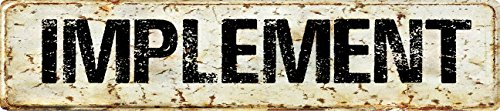 """Any and All Graphics IMPLEMENT Vintage antique looking 8"""" VINYL DECAL sticker street sign design."""