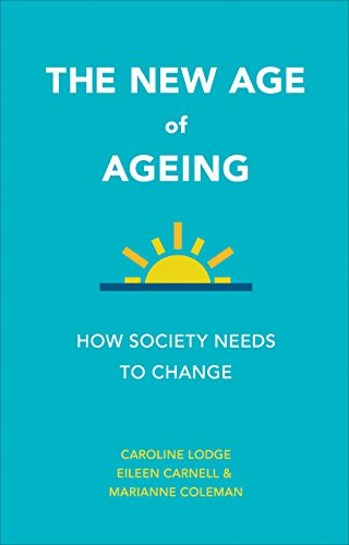 The New Age of Ageing: How Society Needs to Change