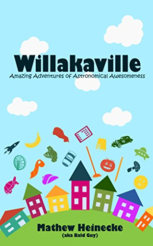 Willakavillle: Amazing Adventures of Astronomical Awesomeness (Willakaville Book 1)