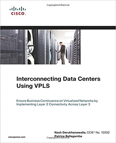 Interconnecting Data Centers Using VPLS (Ensure Business Continuance