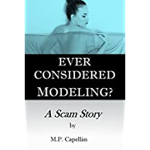 Ever Considered Modeling?: A Scam Story