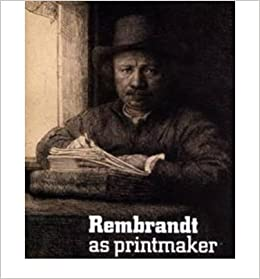 rembrandt as printmaker paperback common