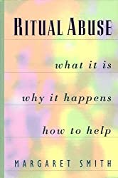 Ritual Abuse: What it is, Why it Happens, and How to Help