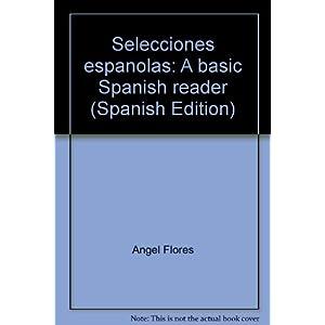 Selecciones españolas: A basic Spanish reader (Spanish Edition)