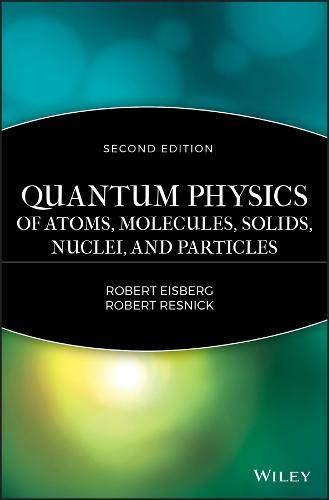 Quantum Physics of Atoms, Molecules, Solids, Nuclei, and Particles