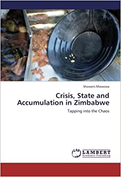 Crisis, State and Accumulation in Zimbabwe: Tapping into the Chaos