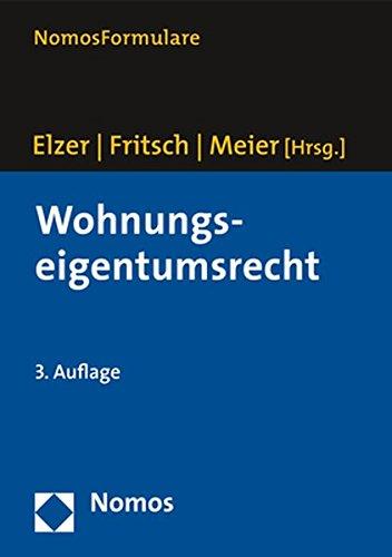 Wohnungseigentumsrecht Gebundenes Buch – 30. Mai 2018 Oliver Elzer Rüdiger Fritsch Thomas Meier Nomos