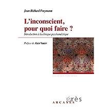 L'inconscient, pour quoi faire ?: Introduction à la clinique psychanalytique (Hypothèses) (French Edition)