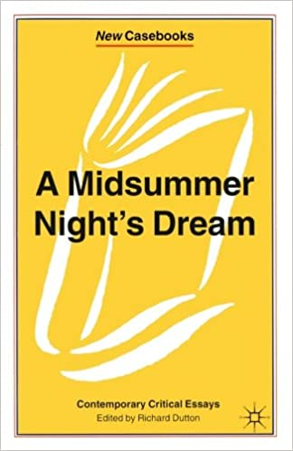 com a midsummer night s dream contemporary critical  com a midsummer night s dream contemporary critical essays new casebooks 9780333601976 richard dutton books