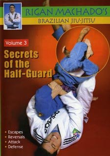 Brazilian Jiu Jitsu Secrets of Half-Guard #3 DVD Rigan Machado mma escapes Rigan Machado Dvd