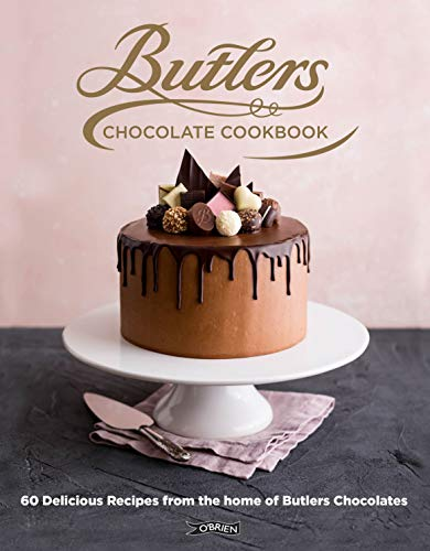 Butlers Chocolate Cookbook: 60 Delicious Recipes from the Home of Butlers Chocolates by Butlers Chocolates