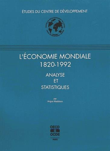 L'économie mondiale 1820-1992: Analyse et statistiques