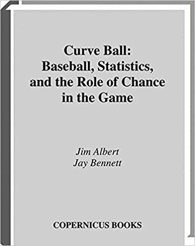 Curve Ball Baseball Statistics And The Role Of Chance In Game