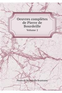 Brantome Collection (Oeuvres complètes de Pierre de Bourdeille Volume 2 (French Edition))