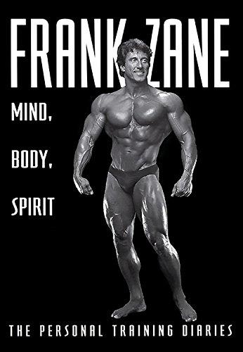 Frank Zane Mind, Body, Spirit: The Personal Training Diaries