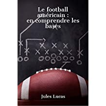 Le football américain - en comprendre les bases (French Edition)