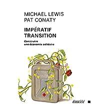 Impératif Transition: Construire une économie solidaire (French Edition)
