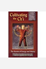 Cultivating the Ch'i: The Secrets of Energy and Vitality (Chen Kung, Vol 1) Paperback