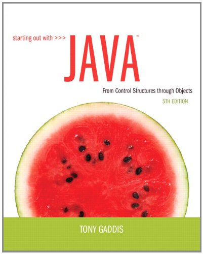 Starting Out with Java: From Control Structures through Objects (5th Edition) by Brand: Addison-Wesley