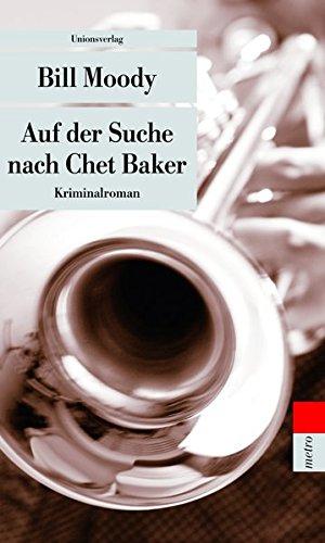 Auf der Suche nach Chet Baker (Unionsverlag Taschenbücher)