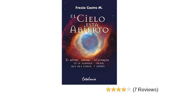 El método original de activación de la glándula pineal que una ciencia y espíritu (Spanish Edition) - Kindle edition by Fresia Castro.