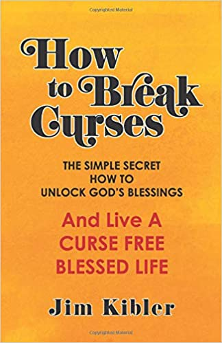 How To Break Curses: The Simple Secret How to Unlock God's Blessings