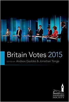 Britain Votes 2015 (Hansard Society Series in Politics and Government)