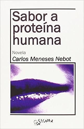 Sabor A Proteína Humana (La Noche Polar): Amazon.es: Carlos ...